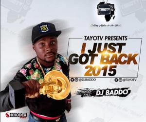 DJ Baddo - I Just Got Back (IJGB)2015 Mix